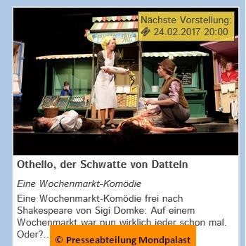 Othello, der Schwatte von Datteln. Komödie im Mondpalast