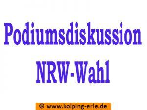 """Das Bild zeigt den Text """"Podiumsdiskusion NRW-Wahl"""""""